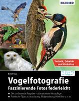 Vogelfotografie  Faszinierende Fotos federleicht PDF