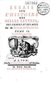 Essais sur l'histoire des belles-lettres, des sciences et des arts... [Ep. déd. des frères Duplain à l'intendant Pallu]: Volume1
