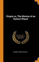 Utopia  Or  the History of an Extinct Planet PDF