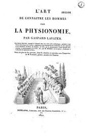 L'art de connaître les hommes par la physionomie: Volume1
