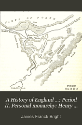 A History of England ...: Period II. Personal monarchy: Henry VII. to James II. 1485-1688