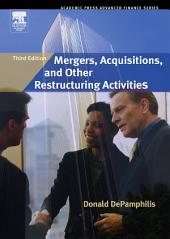 Mergers, Acquisitions, and Other Restructuring Activities: Edition 3