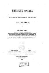 Physique sociale, ou Essai sur le développement des facultés de l'homme: Volume2