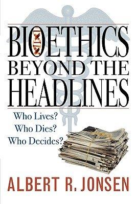 Bioethics Beyond the Headlines PDF