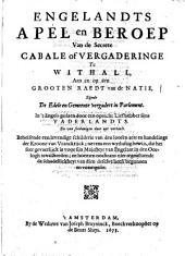 Engelandts apèl en beroep van de Secrete Cabale of vergaderinge te Withall, aen en op den Grooten Raedt van de natie, zijnde de edele en gemeente vergadert in Parlement: Volume 1