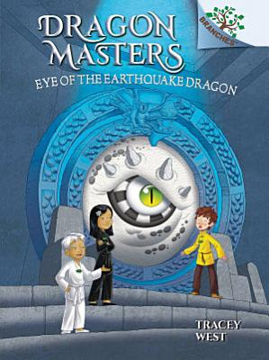 Eye of the Earthquake Dragon  A Branches Book  Dragon Masters  13