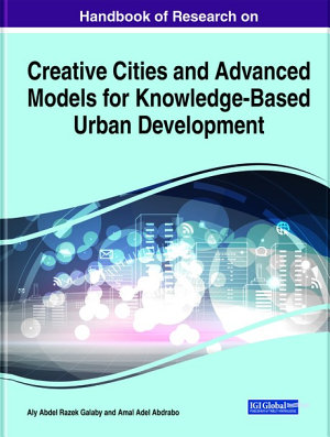 Handbook of Research on Creative Cities and Advanced Models for Knowledge Based Urban Development
