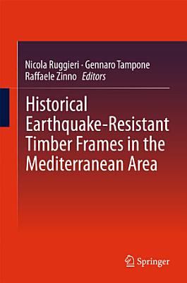 Historical Earthquake Resistant Timber Frames in the Mediterranean Area