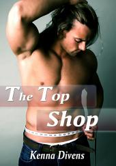The Top Shop : Gay Erotica Sex: (Adults Only Erotica)