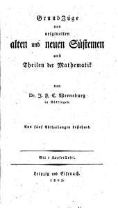 Grundzüge von alten und neuen System der Mathematik