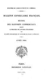 Bulletin consulaire français: Recueil des rapports commerciaux adressés au ministre des affaires étrangères par les agents diplomatiques et consulaires de France à l'étranger ..., Volume4