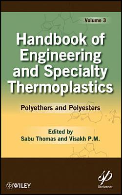 Handbook of Engineering and Specialty Thermoplastics, Volume 3