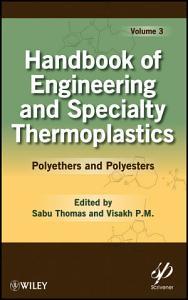 Handbook of Engineering and Specialty Thermoplastics  Volume 3