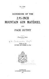 Handbook of the 2.95-inch Mountain Gun Matériel and Pack Outfit ...: June 10, 1912