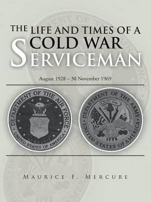 The Life and Times of a Cold War Serviceman