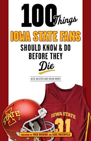 100 Things Iowa State Fans Should Know   Do Before They Die PDF