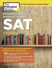 Reading and Writing Workout for the SAT, 3rd Edition: Extra Practice to Help Achieve an Excellent SAT Verbal Score