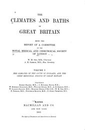 The Climates and Baths of Great Britain: Being the Report of a Committee of the Royal Medical and Chirurgical Society of London, Volume 1