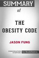 Summary of the Obesity Code by Jason Fung: Conversation Starters