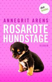 Rosarote Hundstage: Roman