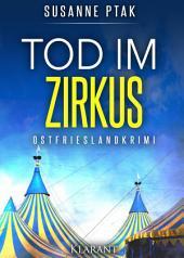 Tod im Zirkus. Ostfrieslandkrimi