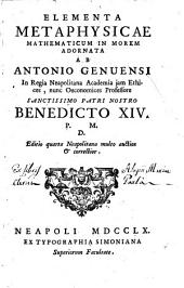 Elementa metaphysicae mathematicum in morem adornata ab Antonio Genuensi ...Pars prima [-quinta]: 1