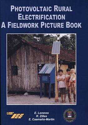 Photovoltaic Rural Electrification. A Fieldwork Picture Book