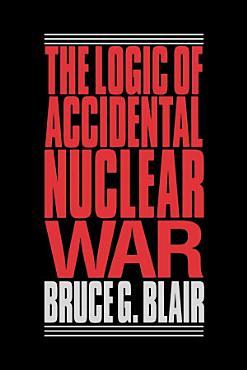 The Logic of Accidental Nuclear War PDF