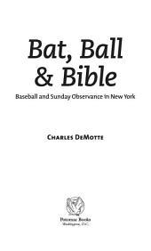 Bat, Ball & Bible: Baseball and Sunday Observance in New York