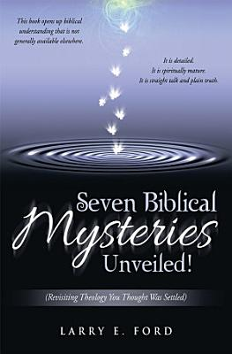 Seven Biblical Mysteries Unveiled