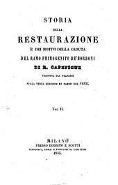 Storia della Restaurazione e dei motivi della caduta del ramo primogenito de' Borboni: 2, Volume 2