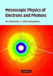 Mesoscopic Physics of Electrons and Photons