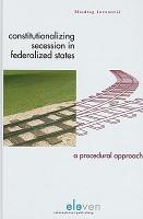 Constitutionalizing Secession in Federalized States PDF