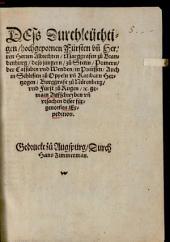 Dess Durchleüchtigen, hochgepornen Fürsten vn[d] Herren Herren Albrechten, Marggrafen zu Brandenburg, dess jüngern, ... gemain Außschreyben vn[d] vrsachen diser fürgenom[m]en Expedition