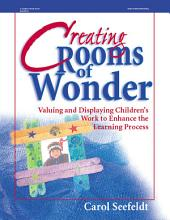 Creating Rooms of Wonder: Valuing and Displaying Children's Work to Enhance the Learning Process