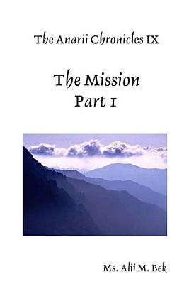 The Anarii Chronicles IX   The Mission   Part 1 PDF