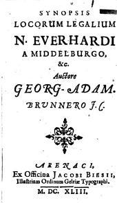 Synopsis locorum legalium ¬N. ¬Everhardi ¬a ¬Middelburgo