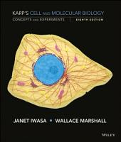 Karp's Cell and Molecular Biology: Concepts and Experiments, 8th Edition: Edition 8