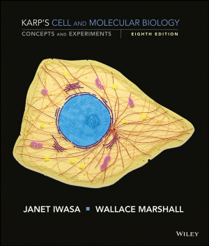 Karp's Cell and Molecular Biology: Concepts and Experiments, 8th Edition