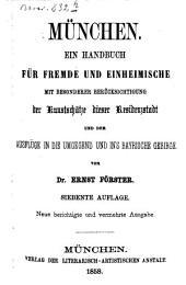 München: ein Handbuch für Fremde und Einheimische mit besonderer Berücksichtigung der Kunstschätze dieser Residenz-Stadt und der Ausflüge in die Umgebung und ins bayrische Gebirge
