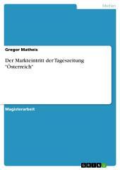 """Der Markteintritt der Tageszeitung """"Österreich"""""""