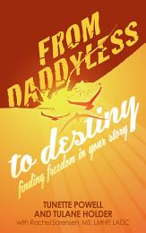 From Daddyless to Destiny