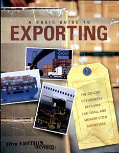 Basic Guide to Exporting  The Official Government Resource for Small and Medium Sized Businesses PDF
