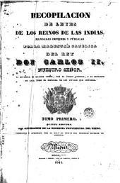 Recopilación de leyes de los reinos de las Indias: mandadas imprimir y publicar por la magestad católica del rey don Carlos II