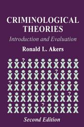 Criminological Theories: Introduction and Evaluation, Edition 2