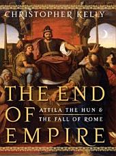 The End of Empire: Attila the Hun & the Fall of Rome