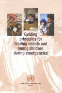 Guiding Principles for Feeding Infants and Young Children During Emergencies