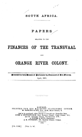 South Africa: Papers Relating to the Finances of the Transvaal and Orange River Colony
