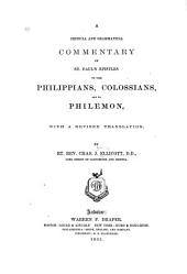 A Critical and Gramatical Commentary on St. Paul's Epistles to the Philippians Colossians, and to Philemon: With a Revised Translation