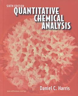 Quantitative Chemical Analysis  Sixth Edition Book